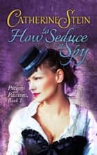 How to Seduce a Spy ebook by