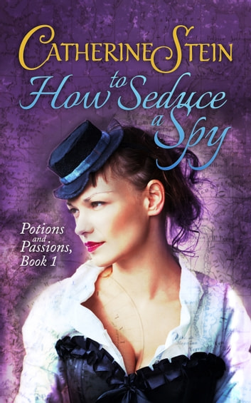 How to Seduce a Spy ebook by Catherine Stein