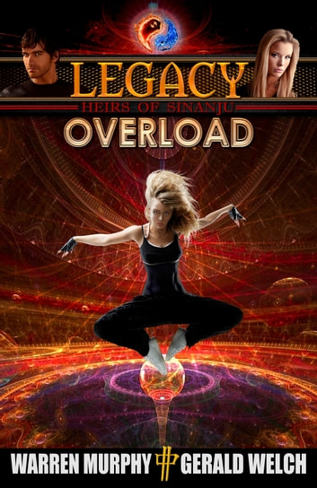 Legacy, Book 3: Overload ebook by Warren Murphy,Gerald Welch