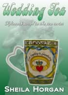 Wedding Tea ebook by Sheila Horgan