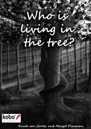 Who is living in the tree? - The story of two friends ebook by Margot Ploumen, Ruud van Corler