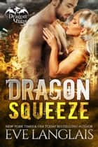 Dragon Squeeze ekitaplar by Eve Langlais