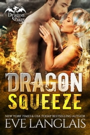 Dragon Squeeze ebook by Eve Langlais