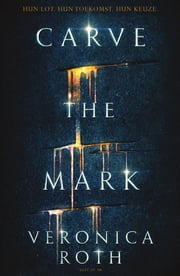 Carve the mark ebook by Veronica Roth, Maria Postema
