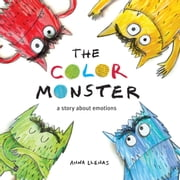 The Color Monster - A Story About Emotions ebook by Anna Llenas