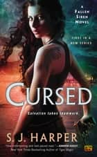 Cursed - A Fallen Siren Novel eBook by S.J. Harper