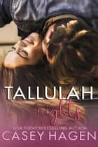 Tallulah Nights - Tallulah Cove, #2 ebook by Casey Hagen