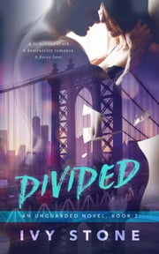 Divided - Unguarded, #2 ebook by Ivy Stone