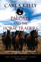 Paloma and the Horse Traders ebook by Carla Kelly