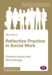 Reflective Practice in Social Work ebook by