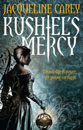 Kushiel's Mercy - Treason's Heir: Book Three ebook by Jacqueline Carey