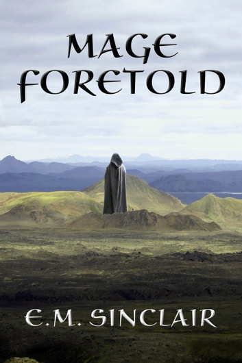 Mage Foretold: Book 7 Circles of Light series ebook by E.M. Sinclair