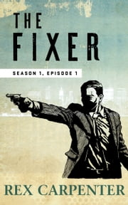 The Fixer, Season 1, Episode 1