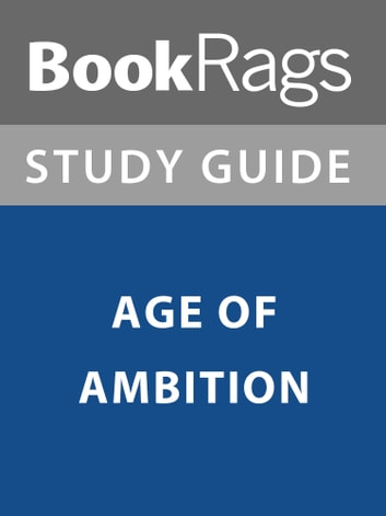 Summary & Study Guide: Age of Ambition ebook by BookRags