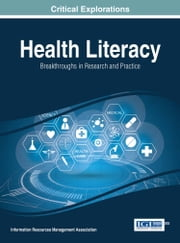 Health Literacy - Breakthroughs in Research and Practice ebook by Information Resources Management Association