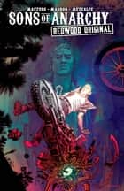 Sons of Anarchy Redwood Original Vol. 2 eBook by Kurt Sutter, Ollie Masters, Eoin Marron
