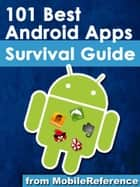 101 Best Android Apps: Survival Guide ebook by Toly K