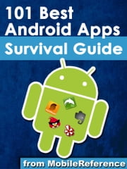 101 Best Android Apps: Survival Guide 電子書 by Toly K