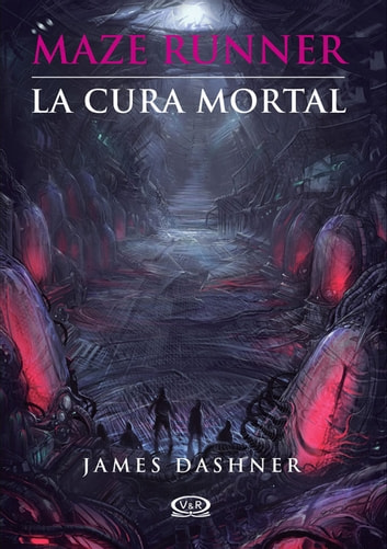 La cura mortal ebook by James Dashner
