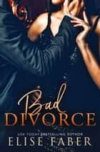 Bad Divorce ebook by
