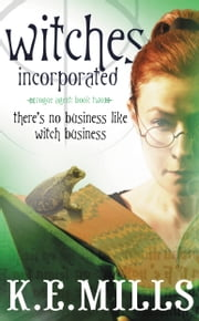 Witches Incorporated ebook by K.E. Mills