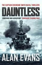 Dauntless ebook by Alan Evans