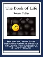 The Book of Life - With linked Table of Contents ebook by Robert Collier