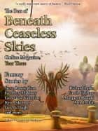 The Best of Beneath Ceaseless Skies, Year Three ebook by Richard Parks, Steve Rasnic Tem, Scott H. Andrews (Editor)