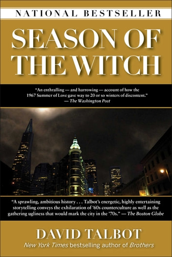 Season of the Witch - Enchantment, Terror and Deliverance in the City of Love eBook by David Talbot