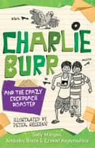 Charlie Burr and the Cockroach Disaster ebook by Sally Morgan, Peter Sheehan