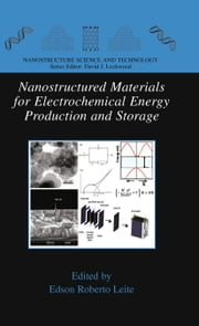 Nanostructured Materials for Electrochemical Energy Production and Storage ebook by