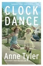 Clock Dance ebook by Anne Tyler
