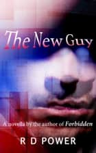 The New Guy ebook by R D Power