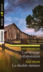 Une étrange collaboration - La double menace ebook by Angi Morgan, Julie Miller