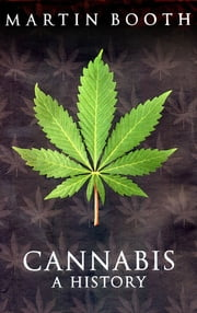 Cannabis - A History ebook by Martin Booth