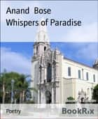 Whispers of Paradise ebook by Anand Bose