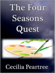 The Four Seasons Quest ebook by Cecilia Peartree