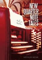 New Quarter Note Tales - Axel in Québec ebook by Arthur Wenk