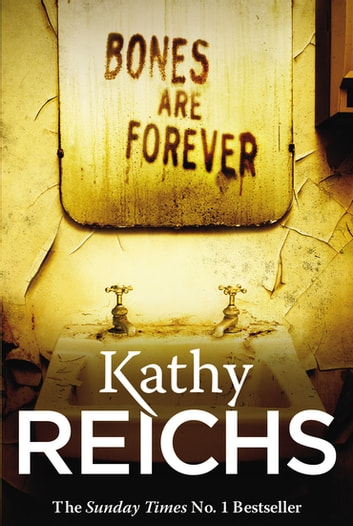 Bones Are Forever - (Temperance Brennan 15) eBook by Kathy Reichs
