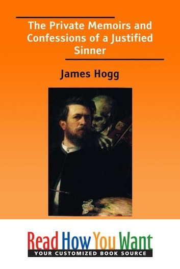 The Private Memoirs And Confessions Of A Justified Sinner ebook by Hogg James