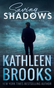Saving Shadows - Shadows Landing #1 ebook by Kathleen Brooks