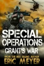 Special Operations: Grant's War ebook by Eric Meyer