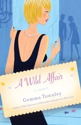 A Wild Affair - A Novel ebook by Gemma Townley