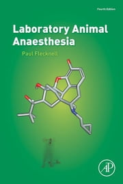 Laboratory Animal Anaesthesia ebook by Paul Flecknell