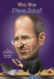 Who Was Steve Jobs? ebook by Meg Belviso,John O'Brien,Nancy Harrison,Pam Pollack