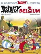 Asterix in Belgium - Album 24 ebook by René Goscinny, Albert Uderzo