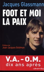Foot et moi la paix ebook by Jacques Glassmann