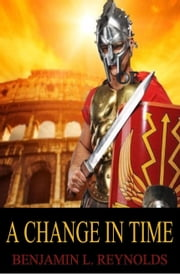 A Change in Time ebook by Benjamin Reynolds
