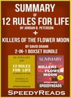 Summary of 12 Rules for Life: An Antidote to Chaos by Jordan B. Peterson + Summary of Killers of the Flower Moon by David Grann 2-in-1 Boxset Bundle ebook by SpeedyReads