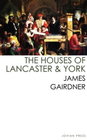 The Houses of Lancaster and York ebook by James Gairdner